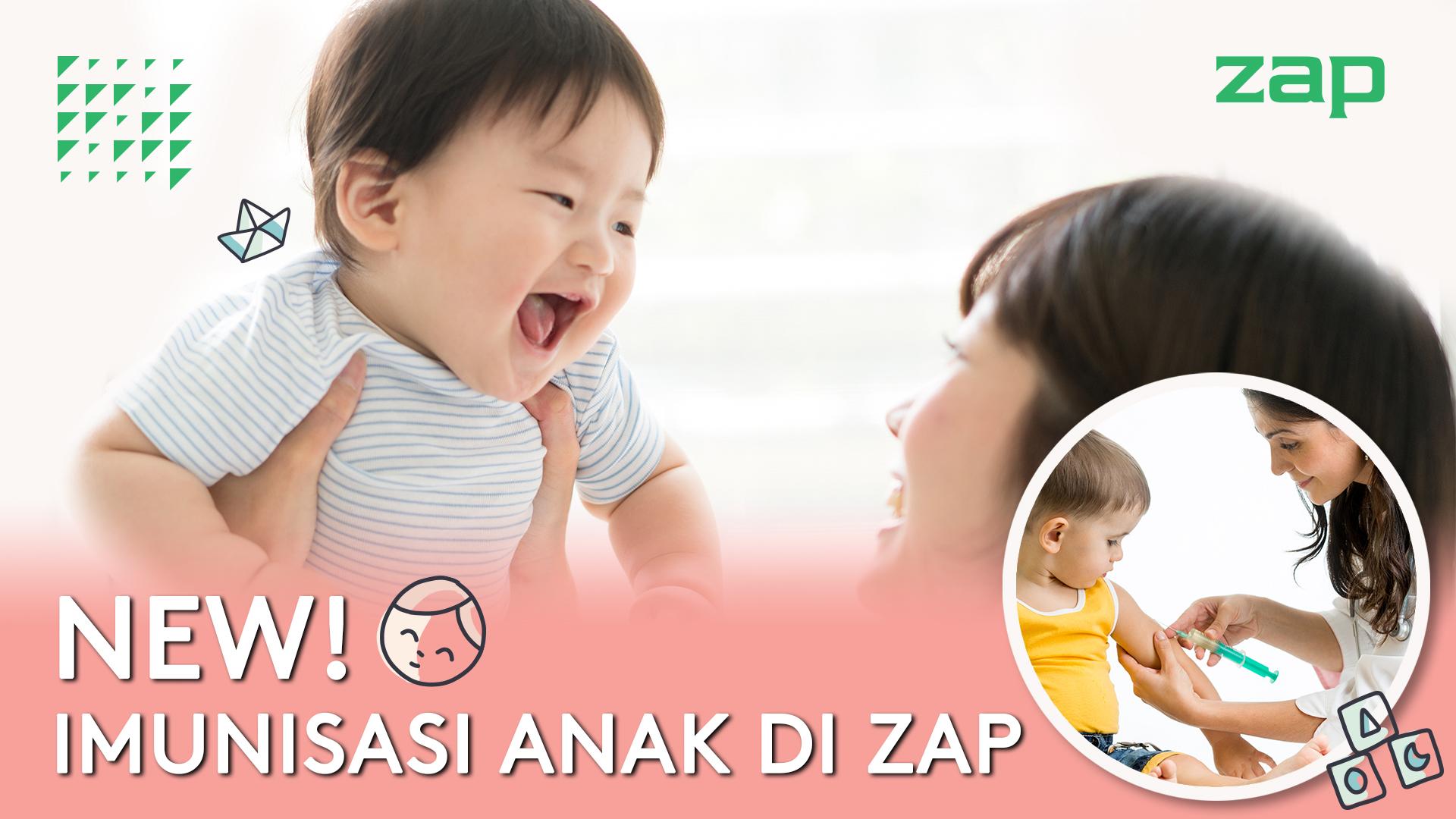 Zap Clinic Imunisasi Anak Kini Sudah Tersedia Di Zap